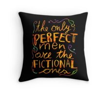 perfect men are fictional Throw Pillow