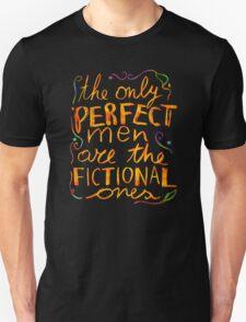 perfect men are fictional Unisex T-Shirt