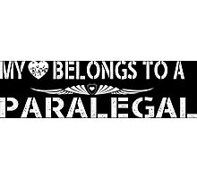 My Love Belongs To A Paralegal - Tshirts & Accessories Photographic Print