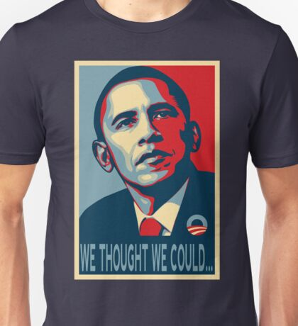 We Thought We Could.... Unisex T-Shirt