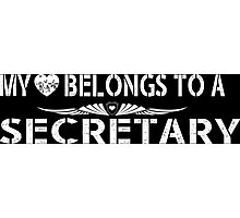 My Love Belongs To A Secretary - Tshirts & Accessories Photographic Print