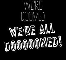 We're Doomed by truthis