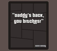 "GTA 4 ""Daddys Back you Bitches..!"" - T Shirt T-Shirt"