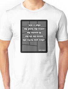 Niko Bellic war quote from GTA 4 - T Shirt Unisex T-Shirt
