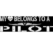 My Love Belongs To A Pilot - Tshirts & Accessories Photographic Print