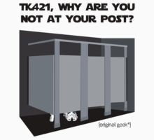 Why are you not at your post? by [original geek*] clothing