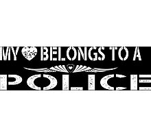 My Love Belongs To A Police - Tshirts & Accessories Photographic Print