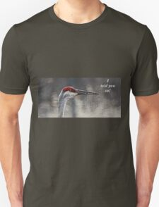 I told you so! T-Shirt
