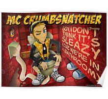 MC Crumbsnatcher - Sleazy Poster Poster