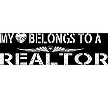 My Love Belongs To A Realtor - Tshirts & Accessories Photographic Print