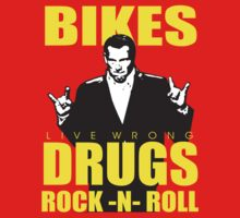 Bikes, Drugs, Rock -n- Roll by BUB THE ZOMBIE