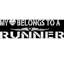My Love Belongs To A Runner - Tshirts & Accessories Photographic Print
