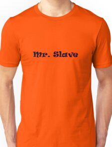 Mr. Slave funny gay bar party tee  Unisex T-Shirt
