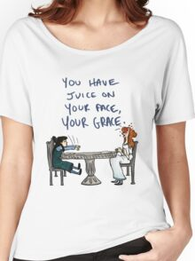 You Have Juice on Your Face Women's Relaxed Fit T-Shirt