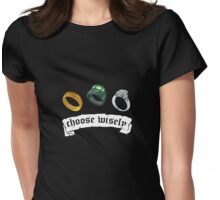 Choose Wisely Womens Fitted T-Shirt