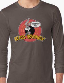 BUGS BARNEY: TRUE STORY DOC! (white outlines) Long Sleeve T-Shirt