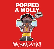 Popped a molly i'm sweatin'! Unisex T-Shirt
