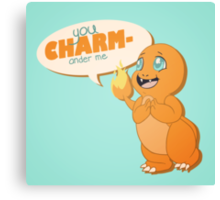 You CHARMander me Canvas Print