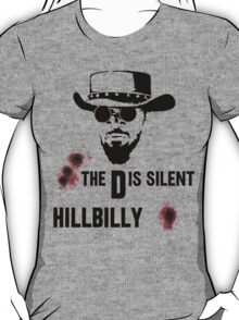 The D is Silent. T-Shirt