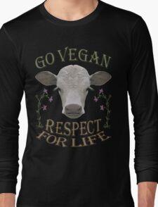 GO VEGAN - RESPECT FOR LIFE Long Sleeve T-Shirt