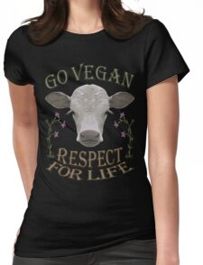 GO VEGAN - RESPECT FOR LIFE Womens Fitted T-Shirt
