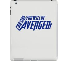 YOU WILL BE AVENGED! iPad Case/Skin