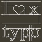 I  Love Typo VRS2 by vivendulies