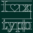 I  Love Typo by vivendulies