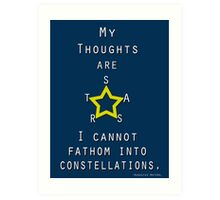 My Thoughts are Stars poster Art Print