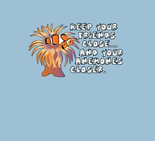 Keep your friends close, and your anemones closer T-Shirt