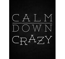 Silver Linings Playbook - Calm Down Crazy  Photographic Print