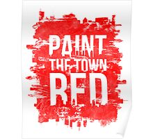 Paint the Town Red Poster