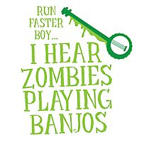 RUN FASTER BOY, I hear zombies playing BANJOS Photographic Print