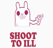 Pink Rabbit Says SHOOT TO ILL by Ryus Twoyoungmen