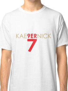 KAE9ERNICK 7 - QB #7 Colin Kaepernick of the San Francisco 49ers Classic T-Shirt
