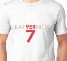 KAE9ERNICK 7 - QB #7 Colin Kaepernick of the San Francisco 49ers Unisex T-Shirt