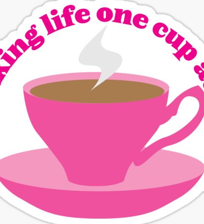 I'm taking life one cup at a time (Tea cup) Sticker