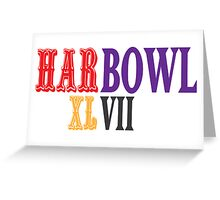 HARBOWL (Super Bowl) XLVII - Jim Harbaugh's San Francisco 49ers vs John Harbaugh's Baltimore Ravens Greeting Card