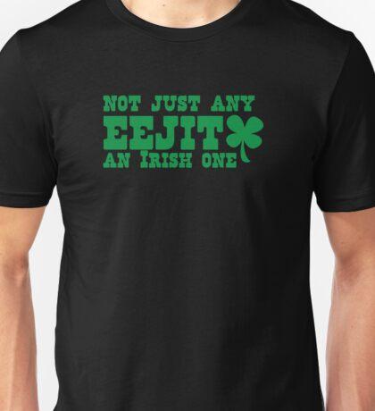 Not just any EEJIT - and IRISH one Unisex T-Shirt