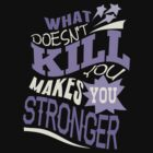 Stronger- KELLY CLARKSON Lyric Shirt *PURPLE* by ImEmmaR