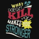 Stronger- KELLY CLARKSON Lyric Shirt *BLUE/PINK/YELLOW* by ImEmmaR