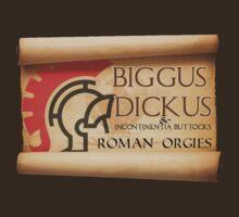 Monty Python - Biggus Dickus Roman Orgies by metacortex