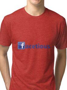Facetious Tri-blend T-Shirt