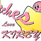 Bitches Love Kirby by AndrewPS3Panda