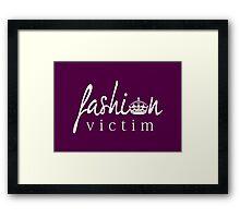 Fashion Victim 1 Framed Print