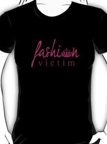 Fashion Victim 2 T-Shirt
