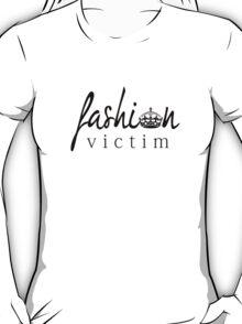 Fashion Victim 3 T-Shirt
