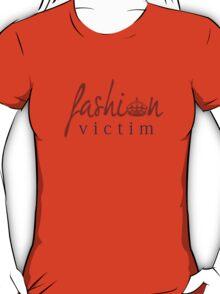 Fashion Victim 5 T-Shirt