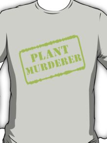 Plant Murderer in Chartreuse T-Shirt