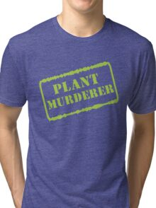 Plant Murderer in Chartreuse Tri-blend T-Shirt